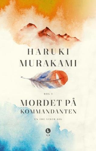 f5f604f9 BOGANMELDELSE: Mordet på kommandanten Bog 1 af Haruki Murakami ...