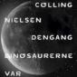Dengang dinosaurerne var små af Kaspar Colling Nielsen